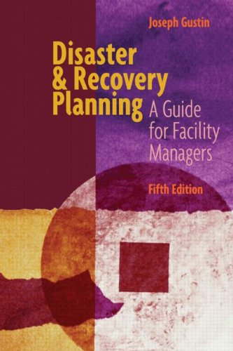 Disaster and Recovery Planning: A Guide for: Joseph F. Gustin