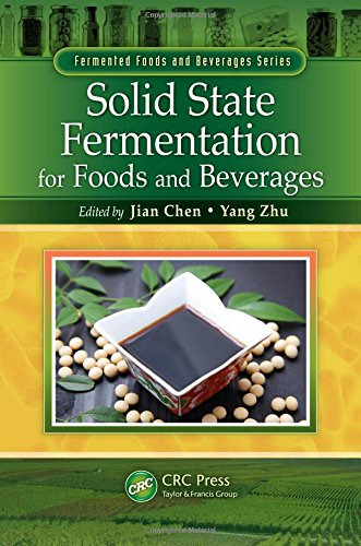 9781439844960: Solid State Fermentation for Foods and Beverages (Fermented Foods and Beverages Series)