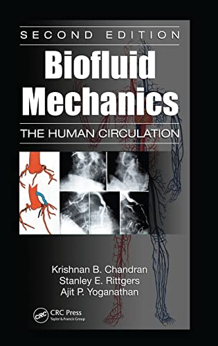 Biofluid Mechanics: The Human Circulation, Second Edition: Krishnan B. Chandran,