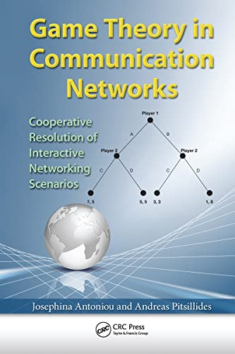 9781439848081: Game Theory in Communication Networks: Cooperative Resolution of Interactive Networking Scenarios