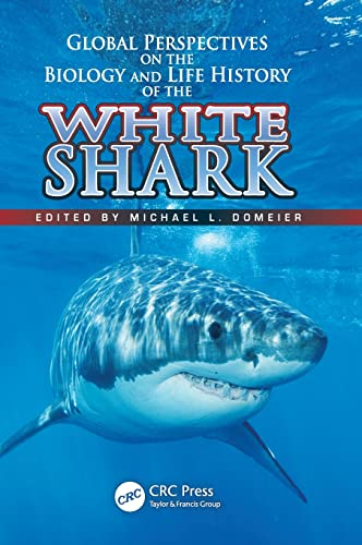 9781439848401: Global Perspectives on the Biology and Life History of the White Shark