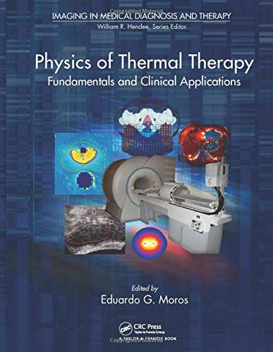 9781439848906: Physics of Thermal Therapy: Fundamentals and Clinical Applications (Imaging in Medical Diagnosis and Therapy)