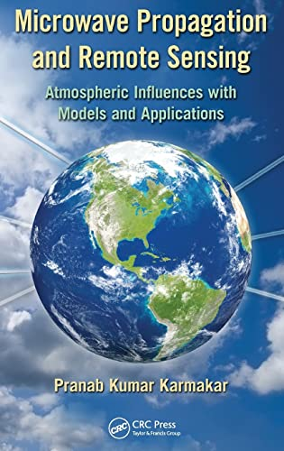 9781439848999: Microwave Propagation and Remote Sensing: Atmospheric Influences with Models and Applications