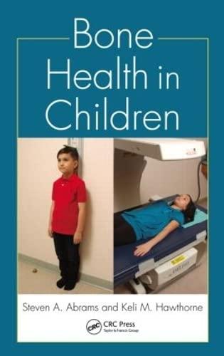 Bone Health in Children: Hawthorne, Keli M., Abrams, Steven A.