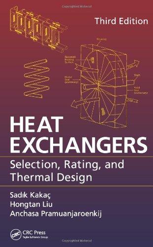 Heat Exchangers: Selection, Rating, and Thermal Design,: Sadik Kakaç, Hongtan
