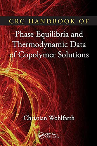CRC Handbook of Phase Equilibria and Thermodynamic Data of Copolymer Solutions (Hardback): ...