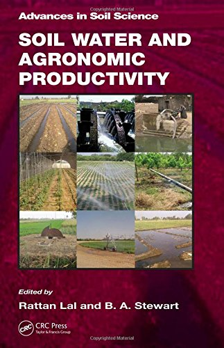 Soil Water and Agronomic Productivity (Advances in Soil Science): CRC Press