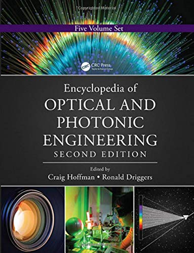 9781439850978: Encyclopedia of Optical and Photonic Engineering, Second Edition (Print) - Five Volume Set