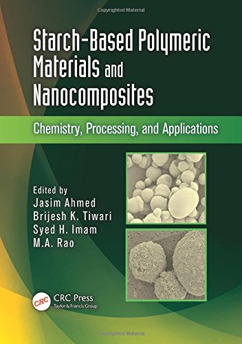 9781439851166: Starch-Based Polymeric Materials and Nanocomposites: Chemistry, Processing, and Applications