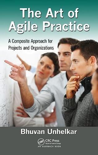 The Art of Agile Practice: Unhelkar, Bhuvan
