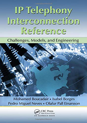 9781439851784: IP Telephony Interconnection Reference: Challenges, Models, and Engineering