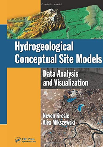 9781439852224: Hydrogeological Conceptual Site Models: Data Analysis and Visualization