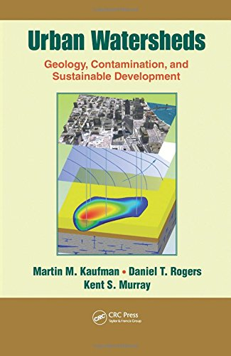 Urban Watersheds: Geology, Contamination, and Sustainable Development: Kaufman, Martin M.,