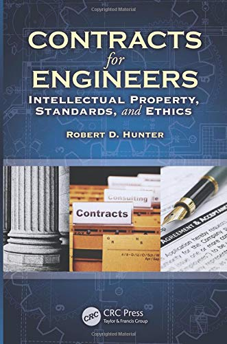 9781439852866: Contracts for Engineers: Intellectual Property, Standards, and Ethics