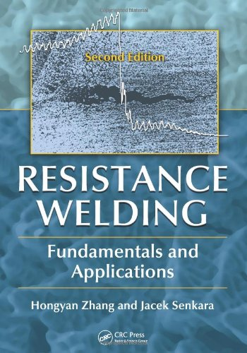 9781439853719: Resistance Welding: Fundamentals and Applications, Second Edition