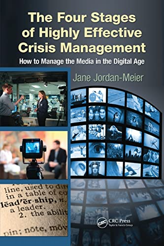 9781439853733: The Four Stages of Highly Effective Crisis Management: How to Manage the Media in the Digital Age