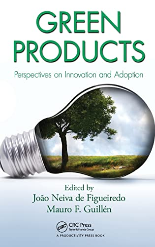 Green Products: Perspectives on Innovation and Adoption: Neiva De Figueiredo, Joao