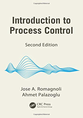 Introduction to Process Control, Second Edition (Chemical: Palazoglu, Ahmet,Romagnoli, Jose