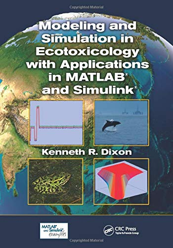 Modeling and Simulation in Ecotoxicology with Applications in MATLAB and Simulink: Dixon