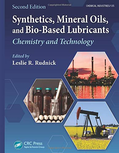 Synthetics, Mineral Oils, and Bio-Based Lubricants: Chemistry and Technology, Second Edition: ...