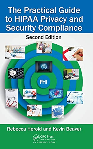 9781439855584: The Practical Guide to HIPAA Privacy and Security Compliance, Second Edition