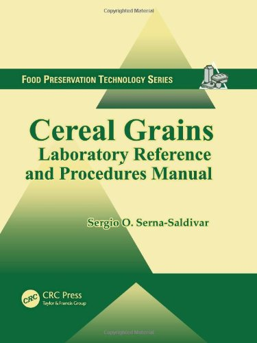 9781439855652: Cereal Grains: Laboratory Reference and Procedures Manual (Food Preservation Technology)