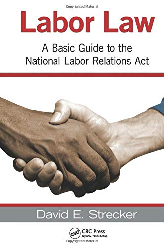 9781439855942: Labor Law: A Basic Guide to the National Labor Relations Act