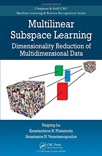 9781439857243: Multilinear Subspace Learning: Dimensionality Reduction of Multidimensional Data (Chapman & Hall/Crc Machine Learning & Pattern Recognition)