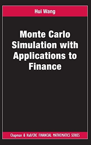 Monte Carlo Simulation with Applications to Finance (Chapman and Hall/CRC Financial Mathematics ...