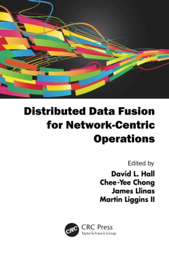 Distributed Data Fusion for Network-Centric Operations: CRC Press