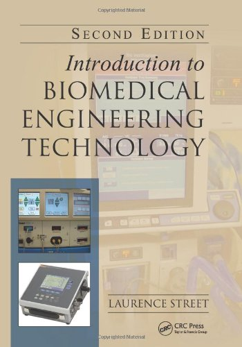 Introduction to Biomedical Engineering Technology, Second Edition: STREET, LAURENCE.