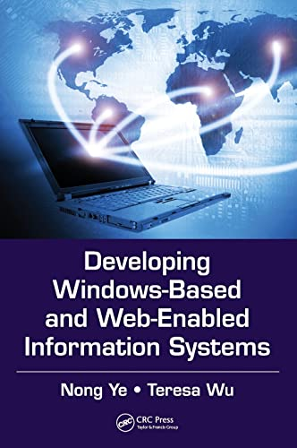 9781439860595: Developing Windows-Based and Web-Enabled Information Systems
