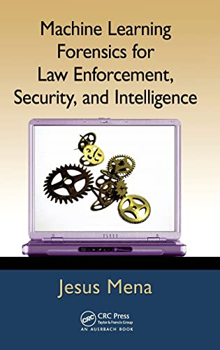9781439860694: Machine Learning Forensics for Law Enforcement, Security, and Intelligence