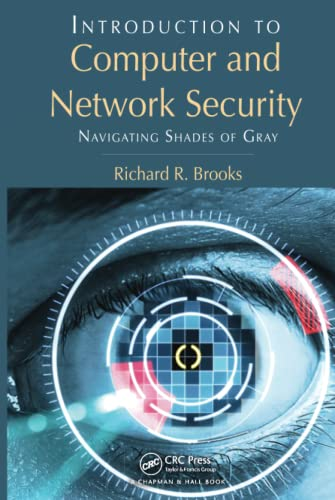 9781439860717: Introduction to Computer and Network Security: Navigating Shades of Gray