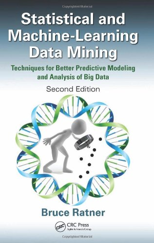 9781439860915: Statistical and Machine-Learning Data Mining: Techniques for Better Predictive Modeling and Analysis of Big Data, Second Edition