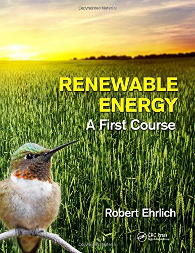 Renewable Energy: A First Course: Ehrlich, Robert