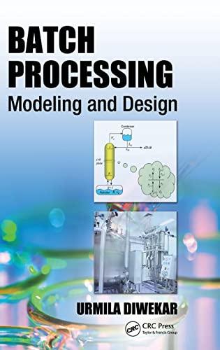 Batch Processing: Modeling and Design (Hardback): Urmila Diwekar
