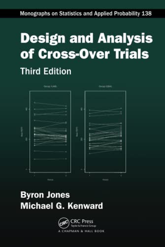 Design and Analysis of Cross-Over Trials, Third Edition (Chapman & Hall/CRC Monographs on ...
