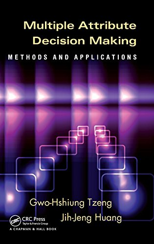 9781439861578: Multiple Attribute Decision Making: Methods and Applications