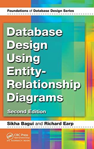 Database Design Using Entity-Relationship Diagrams, Second Edition: Sikha Bagui; Richard