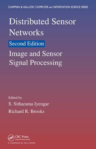9781439862827: Distributed Sensor Networks, Second Edition: Image and Sensor Signal Processing (Volume One) (Chapman & Hall/CRC Computer and Information Science Series) (Volume 1)
