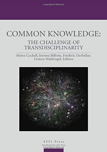 9781439863312: Common Knowledge: The Challenge of Transdisciplinarity