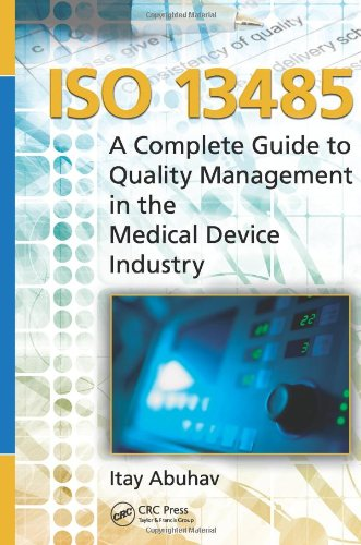 9781439866115: ISO 13485: A Complete Guide to Quality Management in the Medical Device Industry