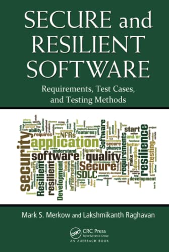 9781439866214: Secure and Resilient Software: Requirements, Test Cases, and Testing Methods