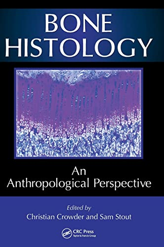 9781439866917: Bone Histology: An Anthropological Perspective