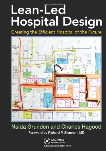 9781439868287: Lean-Led Hospital Design: Creating the Efficient Hospital of the Future