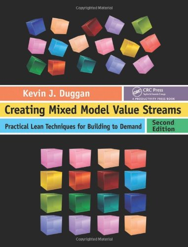 9781439868430: Creating Mixed Model Value Streams: Practical Lean Techniques for Building to Demand, Second Edition