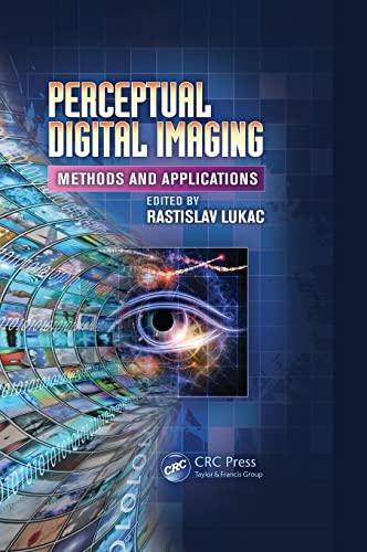 Perceptual Digital Imaging: Methods and Applications (Digital Imaging and Computer Vision)