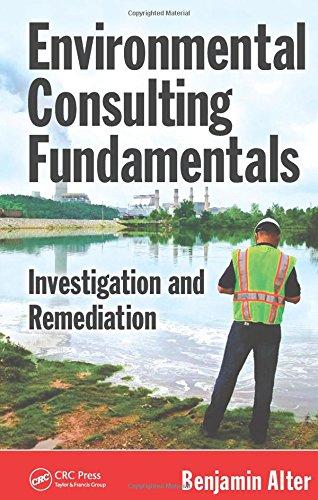 9781439868904: Environmental Consulting Fundamentals: Investigation and Remediation