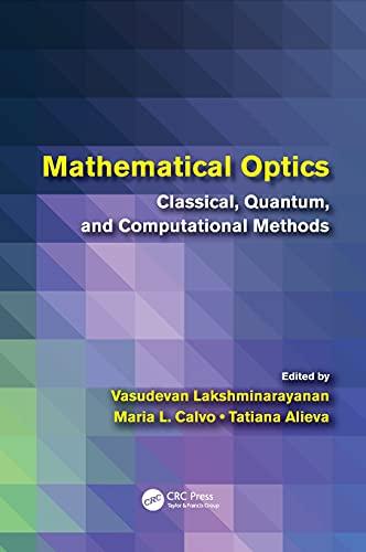 9781439869604: Mathematical Optics: Classical, Quantum, and Computational Methods